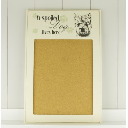 A Spoilt Dog Lives Here Westie Cork Noticeboard- West Highland White Terrier Dog