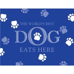 Giant Pet Placemat - The World's Best Dog Eats Here