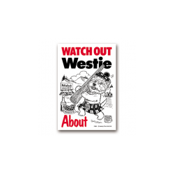 Watch Out Westie About! Sign - West Highland White Terrier Dog