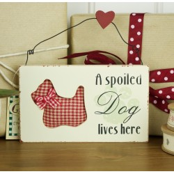A Spoiled Dog Lives Here - Red Check Westie Plaque