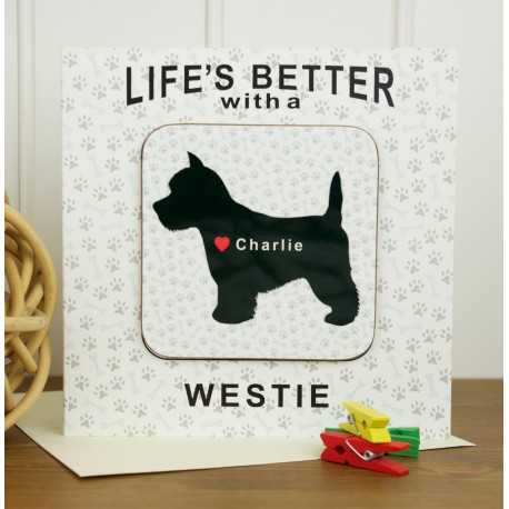 Life is Better With a Westie Personalised Coaster Card