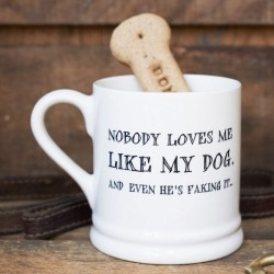 Nobody Loves Me Like My Dog Mug