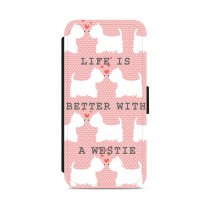 Life Is Better With A Westie Phone Case