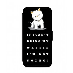 Can't Bring My Westie Westie Phone Case