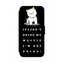 Can't Bring My Westie Phone Case