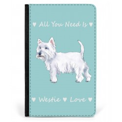 All You Need is Westie Love Passport Cover