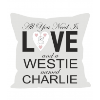 All You Need Is Love and a Westie Cushion Personalised