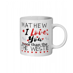 I Love You More Than The Westie Valentines Mug