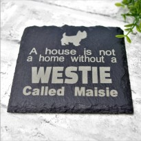 A house is not a home without a Westie Coaster