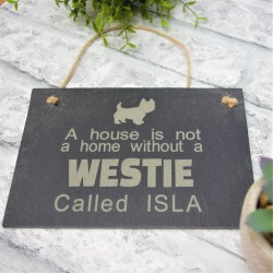 House is Not a Home Without a Westie Plaque